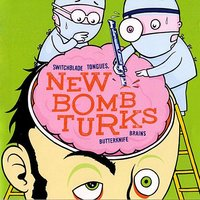 Switchblade Tongues, Butterknife Brains — New Bomb Turks