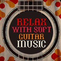 Relax with Soft Guitar Music — сборник