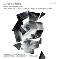 Schnittke Works for Violin and Piano — Альфред Гарриевич Шнитке, Roman Mints