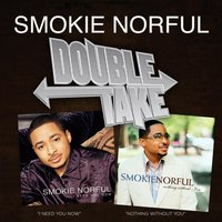 Double Take - Smokie Norful — Smokie Norful