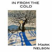 In from the Cold — Mark Nelson
