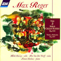 Reger: The 3 Cello Suites Op.131c; Viola Sonata Op.107 — Keith Harvey, Simon Marlow, Ivo Van Der Werff