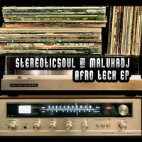 Afro Tech EP — StereoticSoul