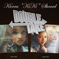 Double Take - Kierra Kiki Sheard — Kierra Sheard