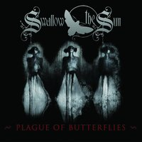 Plague of Butterflies — Swallow The Sun