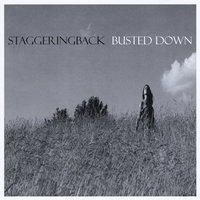 Busted Down — StaggeringBack