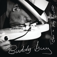 Born To Play Guitar — Buddy Guy