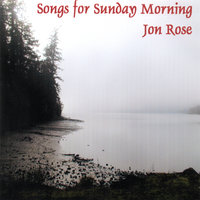 Songs for Sunday Morning — Jon Rose