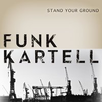 Stand Your Ground — Funk Kartell