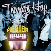 Teenage Hop: Rock'n'roll from the President Jukebox — сборник