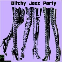 Bitchy Jazz Party — Mouche