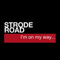 I'm On My Way — Strode Road
