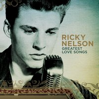 Greatest Love Songs — Ricky Nelson