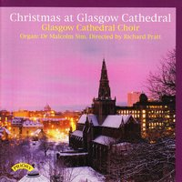 Christmas at Glasgow Cathedral — Glasgow Cathedral Choir|Richard Pratt|Malcolm Sim