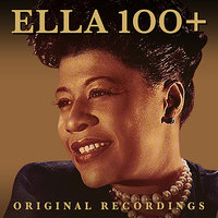 100+ Original Greats — Ella Fitzgerald