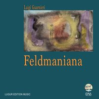 Luigi Guarnieri: Feldmaniana — Luigi Guarnieri
