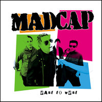 East to West — Madcap