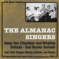 Deep Sea and Whaling Ballads, Sod Buster Ballads — The Almanac Singers