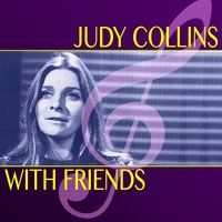 Judy Collins with Friends — Judy Collins