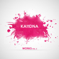 Ka11DNA Works, Vol. 2 — Ka11DNA