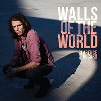 Walls of the World — Clarence Bucaro