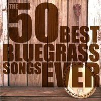 The 50 Best Bluegrass Songs Ever — сборник