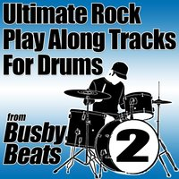 Ultimate Rock Play Along Tracks for Drums, Vol. 2 — Busbybeats