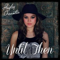 Until Then — Hayley Orrantia