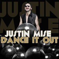 Dance It Out — Justin Mise