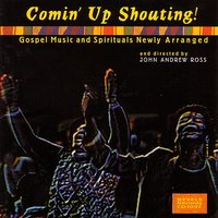 Comin' Up Shouting! — John Ross, The New England Spritual Ensemble, Voices of Black Persuasion
