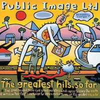 The Greatest Hits... So Far — Public Image Ltd.