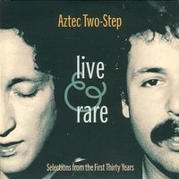 Live and Rare — Aztec Two-Step
