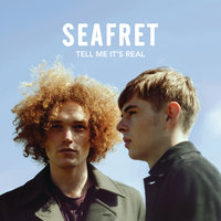 Tell Me It's Real — Seafret