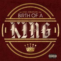 Birth of a King — King Kreature