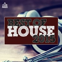 Club Session Pres. Best of House 2015 — сборник