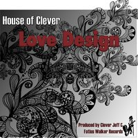 Love Design — House of Clever