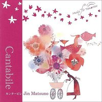 Music for Tomorrow 2  Cantabile — Jin Matsuno