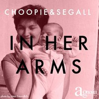 In Her Arms — Choopie, Segall