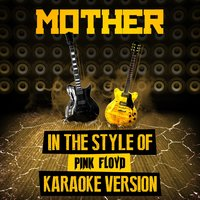 Mother (In the Style of Pink Floyd) - Single — Ameritz Audio Karaoke