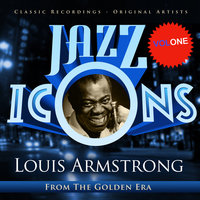 Jazz Icons from the Golden Era - Louis Armstrong, Vol. 1 — Louis Armstrong