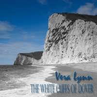 The White Cliffs Of Dover — Vera Lynn