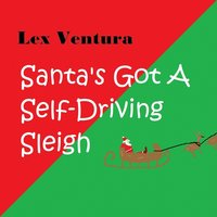 Santa's Got a Self-Driving Sleigh — Lex Ventura