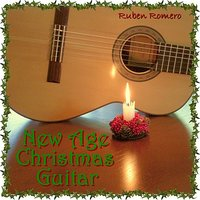 30 New Age Christmas Guitar Classics (For Massage, Spa, Relaxation & New Age) — Ruben Romero