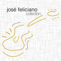 Collection — José Feliciano