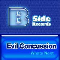 Whats Next — Evil Concussion