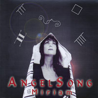 Angelsong — Miriam