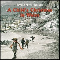 Dylan Thomas: A Child's Christmas in Wales — Carisma, Gareth Griffiths
