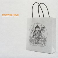 The Worldest Music — Shopping Hour