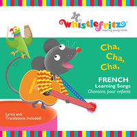 Cha, Cha, Cha (French Learning Songs/Chansons Pour Enfants) — Whistlefritz