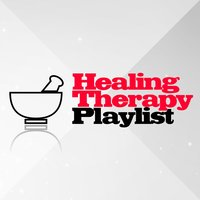 Healing Therapy Playlist — Healing Therapy Music